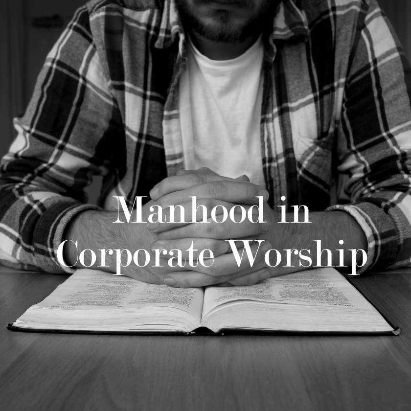 manhood-in-corporate-worship